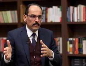 Kalın'dan, Erdoğan'ın AB Komisyonu Başkanı Leyen ve AB Konseyi Başkanı Michel'i kabulüne ilişkin açıklama:
