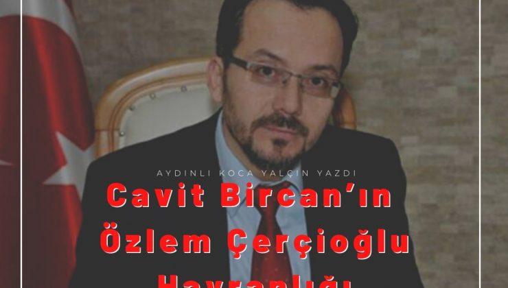 Cavit Bircan'ın Özlem Çerçioğlu Hayranlığı.